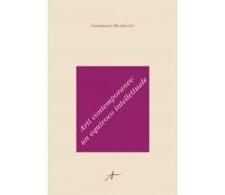 Arti contemporanee: un equivoco intellettuale - di Gianfranco Munerotto - ER