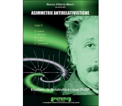 Asimmetrie antirelativistiche, Rocco Vittorio Macrì,  2015,  Youcanprint