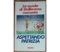 Aspettando Patrizia - AA.VV. -  Rizzoli,1990 - A