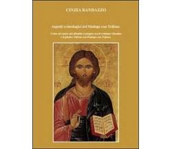 Aspetti cristologici nel Dialogo con Trifone -  Cinzia Randazzo,  2011,  Youcanp
