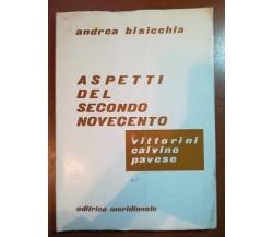 Aspetti del secondo novecento - Andrea Bisicchia - Meridionale - 1973 - M