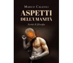 Aspetti dell'umanità di Marco Calzoli,  2021,  Youcanprint
