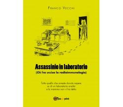 Assassinio in laboratorio - Franco Vecchi,  Youcanprint - P