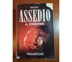 Assedio a Firenze - Meoni - Vallecchi - 1956 - M