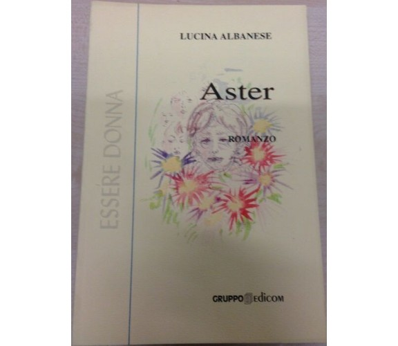 Aster - Lucina Albanese,  2002,  Gruppo Edicom