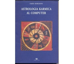 Astrologia karmica al computer (con floppy disk) Fabio Borghini