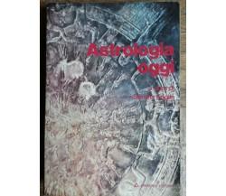 Astrologia oggi - AA-VV. - Armenia Editore,1976 - R