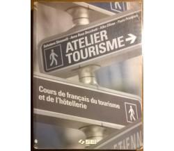 Atelier tourisme. Cours de français du tourisme... - Simonelli - SEI, 2004 - L