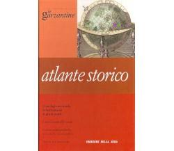 Atlante storico -  Le Garzantine - Aa.vv.,  2006,  Rcs