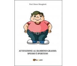 Attenzione al bambino grasso: spesso è iperteso di Ettore Menghetti,  2016