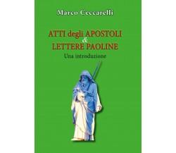 Atti degli Apostoli e Lettere paoline di Marco Ceccarelli,  2019,  Youcanprint