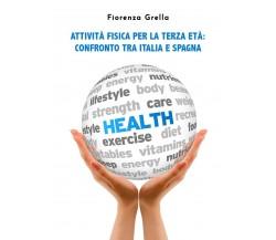 Attività fisica per la terza età. Confronto tra Italia e Spagna di Fiorenza Grel