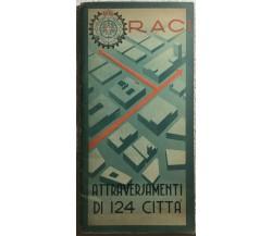 Attraversamenti di 124 città di Aa.vv.,  1938,  Istituto Geografico Deagostini