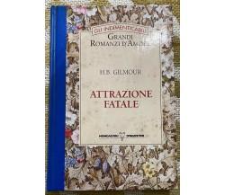 Attrazione fatale - H.B.Gilmour - Mondadori - 1996 - M