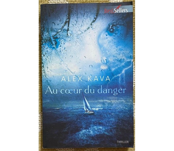 Au coeur du danger - Alex Kava - Harlequin - 2011 - M