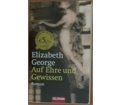 Auf Ehre und Gewissen - Elizabeth George - Goldmann,2005 - A