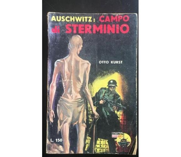 Auschwitz: campo di sterminio - Otto Kurst,  1959,  Racconti Di Guerra - P