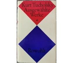 Ausgewahlte Weke  di Kurt Tucholsky,  1965,  Rowohlt - ER