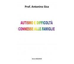 Autismo e difficoltà connesse alle famiglie, Antonino Sica,  2018,  Youcanprint