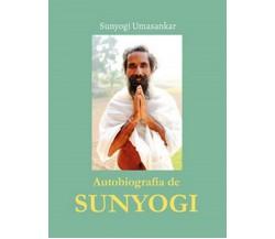 Autobiografía de Sunyogi. Ediz. spagnola, Sunyogi Umasankar,  2020,  Ali Ribelli
