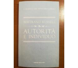Autorità e individuo - Bertrand Russel - Corriere della Sera - 2011 - M
