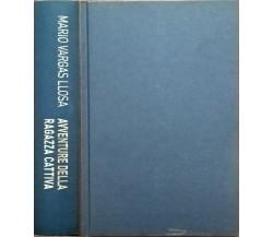 Avventure della ragazza cattiva - M.V.LLOSA (2006 Einaudi) Ca