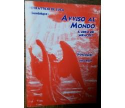 Avviso al Mondo - Pietrattilo De Luca - Pro Manoscritto,1991 - R