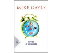 Avviso di chiamata - Mike Gayle - Sperling & Kupfer economica,2008 - A