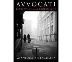 Avvocati. Ritratti di una professione di Gianluca Bellacoscia,  2021,  Youcanpri