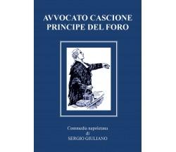 Avvocato Cascione principe del Foro di Sergio Giuliano,  2021,  Youcanprint