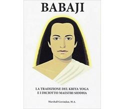 BABAJI, La tradizione del Kriya Yoga e i diciotto maestri Siddha  (Om Ed.) - ER