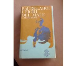 BAUDELAIRE - I FIORI DEL MALE E ALTRI VERSI testo francese - italiano 1972
