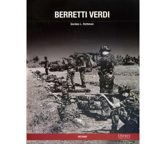 BERRETTI VERDI. - COLLANA VIETNAM - OSPREY / Gordon L. Rottman