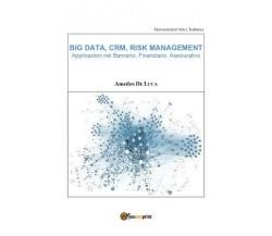 BIG DATA, CRM, RISK MANAGEMENT – Applicazioni nel Bancario, Finanziario  - ER