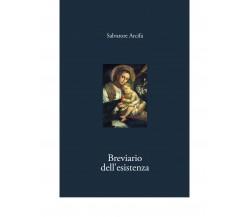 BREVIARIO DELL'ESISTENZA di Salvatore Arcifa,  2020,  Edizioni La Rocca