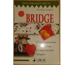 BRIDGE - RICCARDO VANDONI - L'AIRONE - 2004 - M