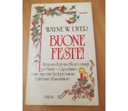 BUONE FESTE - Wayne W. Dyer - RIZZOLI - 1989 - M