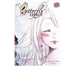 BUTTERFLY EFFECT - cofanetto deluxe 1,  Giulia Della Ciana,  2019,  Manga Senpai
