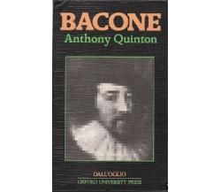 Bacone - Anthony Quinton,  1982,  Dall'Oglio