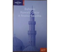 Bahrain, Kuwait, Qatar e Arabia Saudita - Jenny Walker,  2008,  Edt Srl