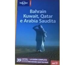 Bahrain, Kuwait, Qatar e Arabia Saudita. - (Lonely Planet) Ca