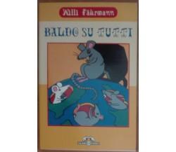 Baldo su tutti - Willi Fahrmann - Salani,1998 - A