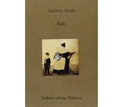 Balie - Giulietta Ascoli,  1994,  Sellerio Editore
