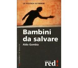 Bambini da salvaredi Aldo Gombia,  2002,  Edizioni Red!
