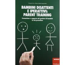 Bambini disattenti e iperattivi: parent training. Formazione e supporto dei...