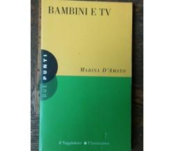 Bambini e Tv - D'Amato - Il Saggiatore,1996 - R