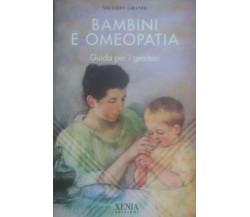 Bambino e Omeopatia -  Valerio Grandi - Xenia , 1997 - C
