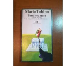 Bandiera Nera - Mario Tobino - Mondadori - 1975 - M