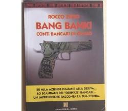 Bang bank! Conti bancari in giallo di Rocco Ziino, 2007, La Gaia Scienza Editric