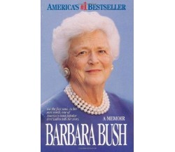 Barbara Bush A Memoir ( in lingua inglese) - Barbara Bush,  1995,  Macmillan